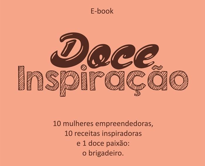 Histórias de brigadeiro e de mulheres empreendedoras são contadas em e-book