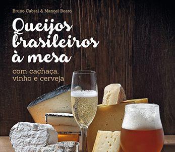 Dica de livro: Queijos Brasileiros à Mesa com Cachaça, Vinho e Cerveja
